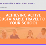 achieving active sustainable travel for your school